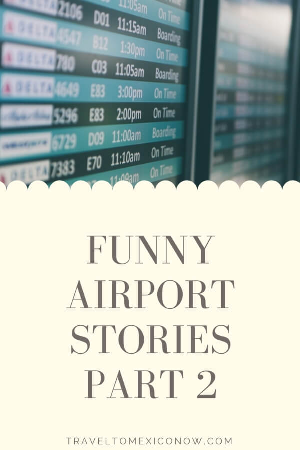 Funny Airport Stories Part 2