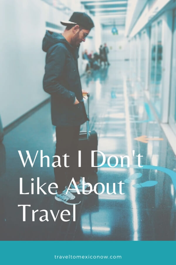 What I Don't Like About Travel