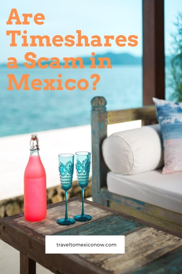 Are Timeshares a Scam in Mexico?