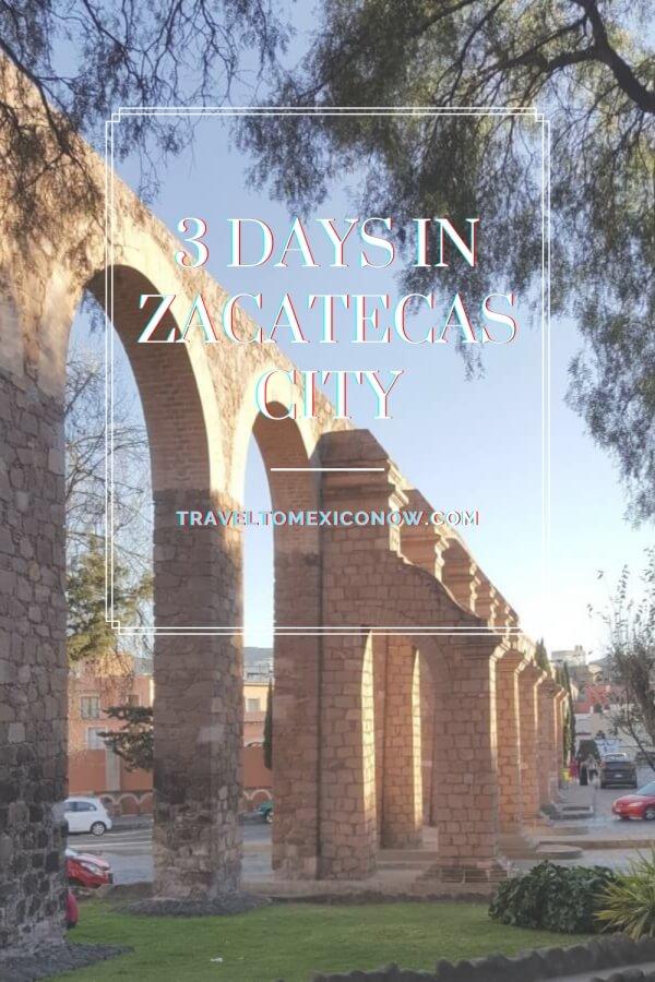 3 days in Zacatecas City.
