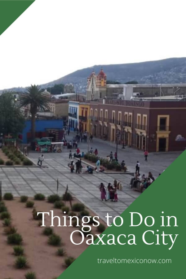 Things to do in Oaxaca City.