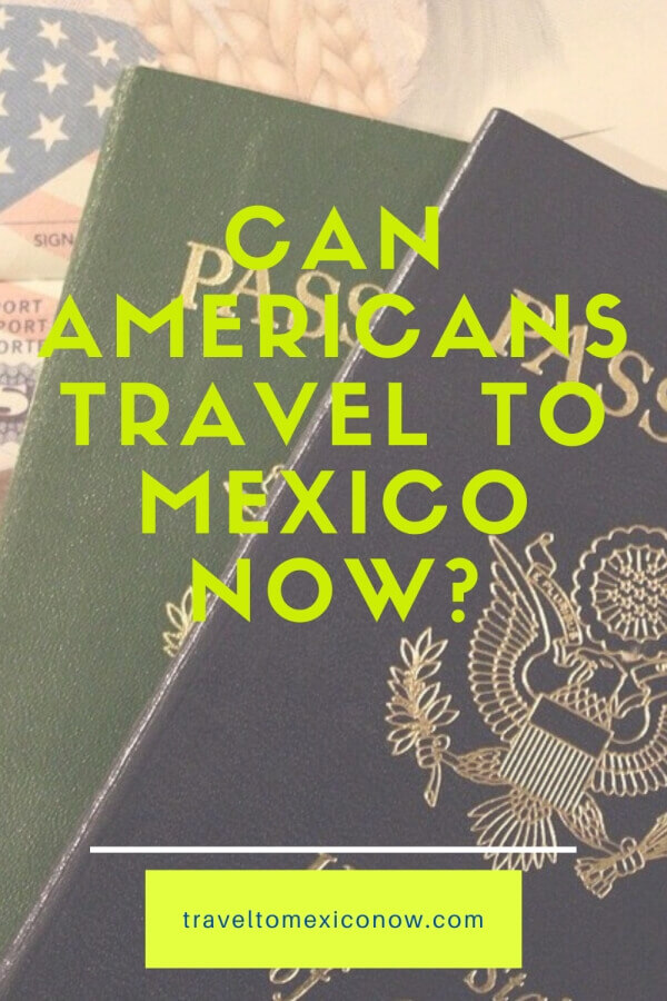 Can Americans travel to Mexico now?